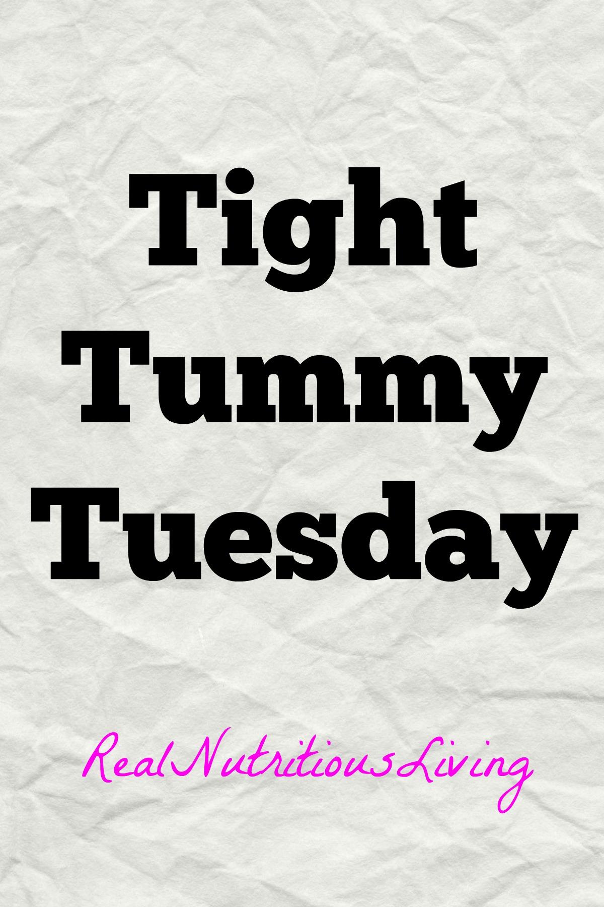 Tight Tummy Tuesday (Part I)
