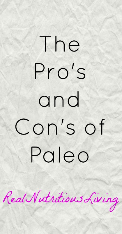 The Pro's and Con's of Paleo