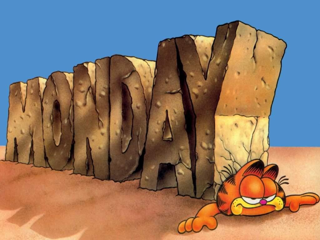 Monday again??