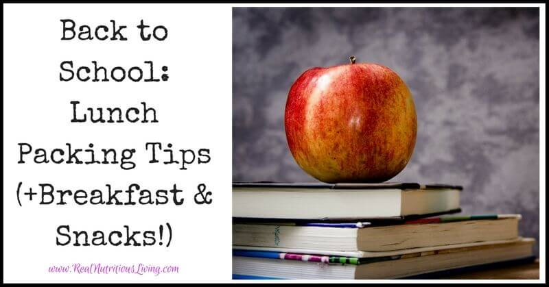 Back to School: Lunch Packing Tips (+Breakfast & Snacks!) // realnutritiousliving.com