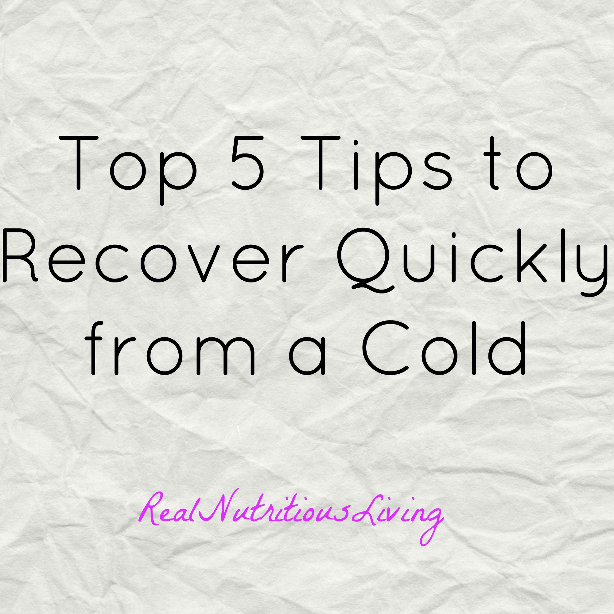 Top 5 Tips to Recover from a Cold