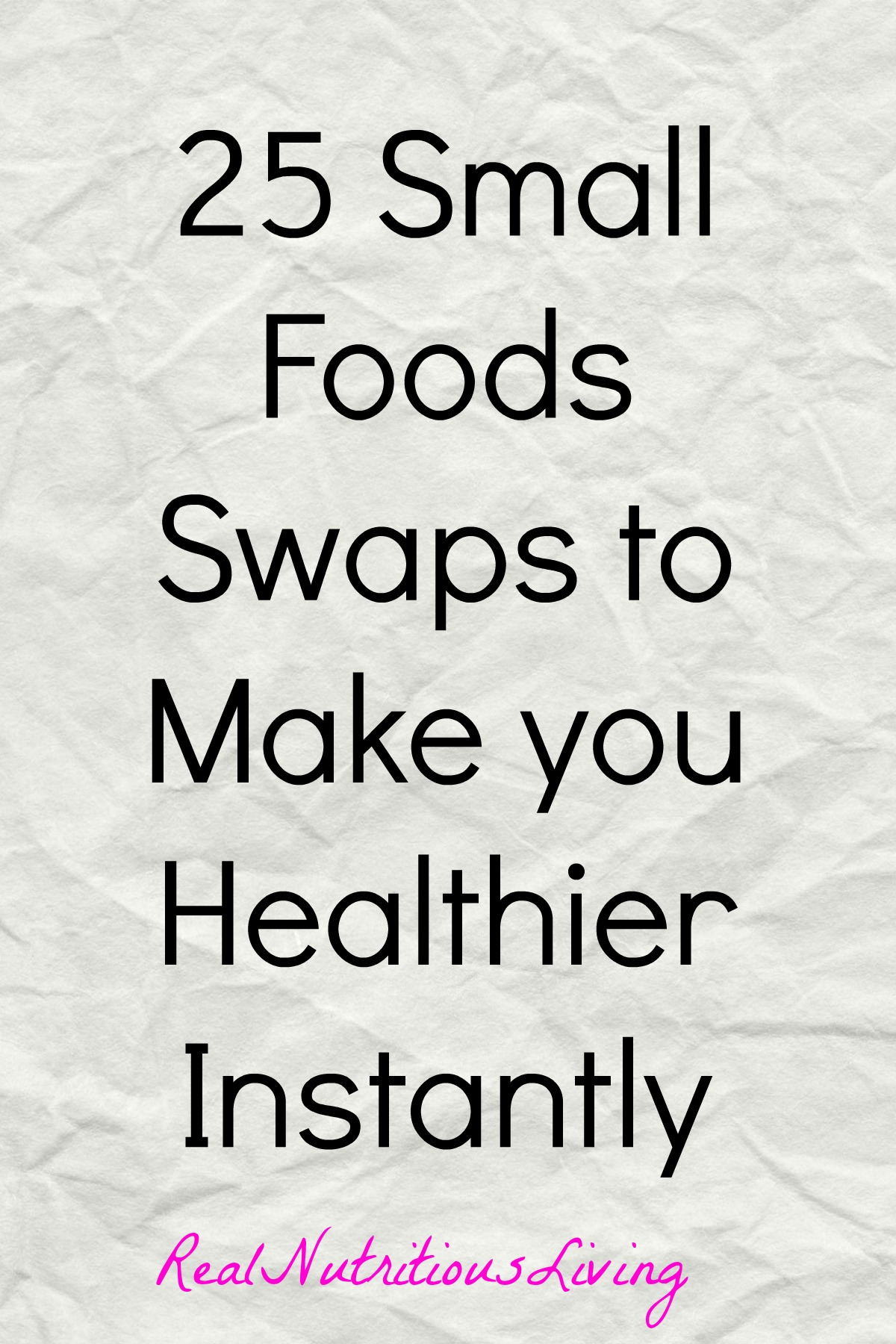 25 Small Food Swaps to Make You Healthier Instantly