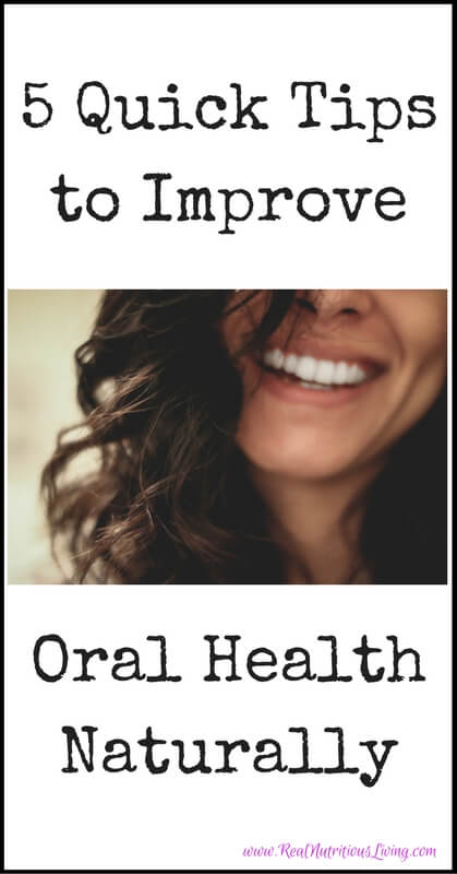 Oral Health Naturally // realnutritiousliving.com