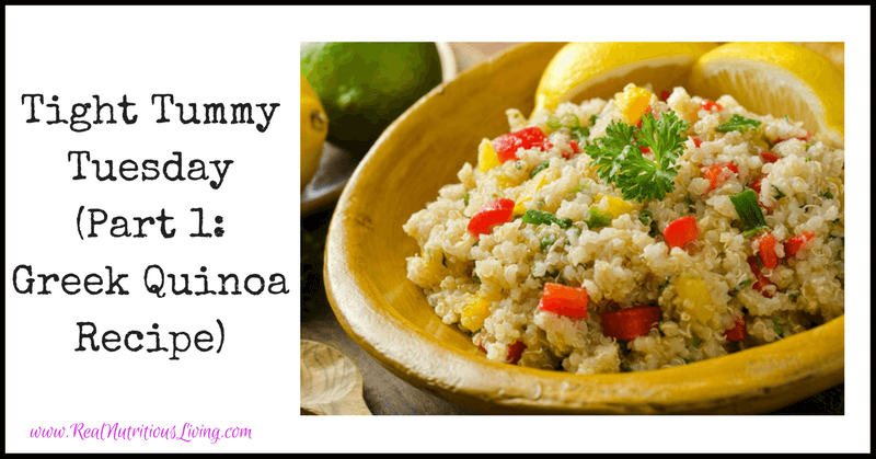 Tight Tummy Tuesday (Part 1: Greek Quinoa Recipe)