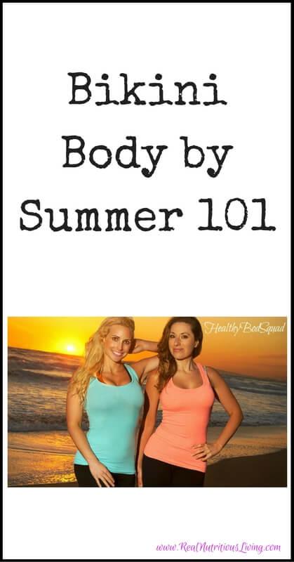 Bikini Body by Summer 101 // realnutritiousliving.com