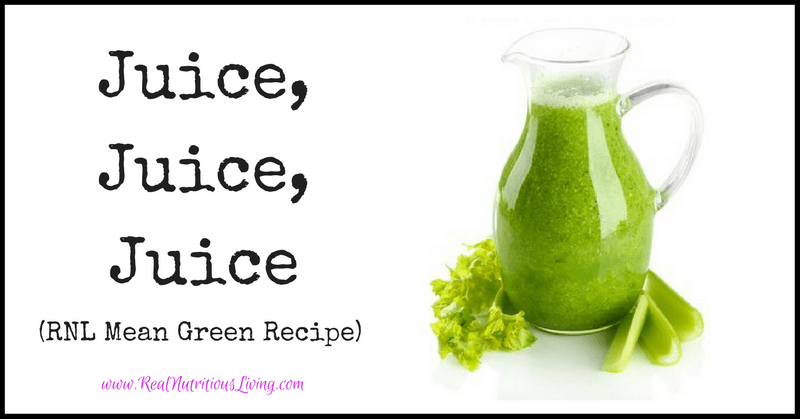 Juice, Juice, Juice (Plus, RNL Mean Green Recipe)