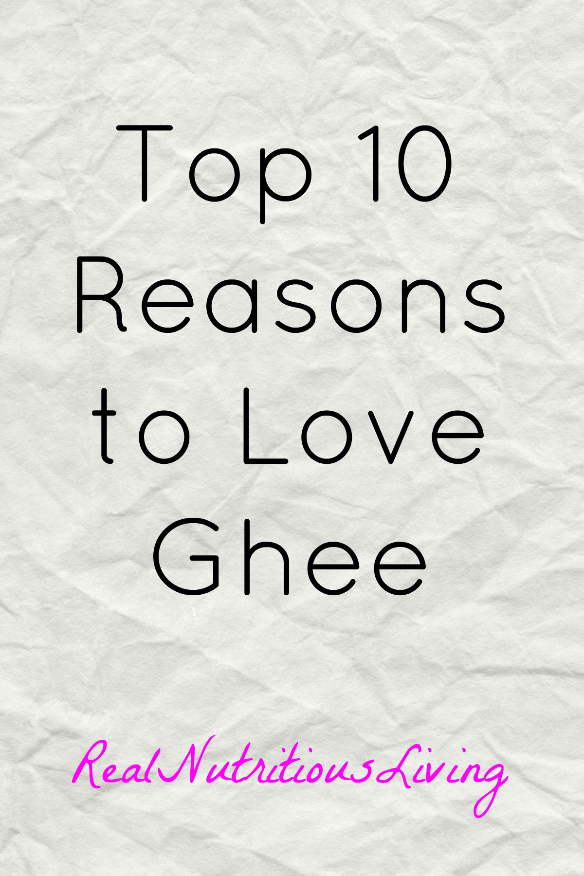 Top Ten Reasons to Love Ghee