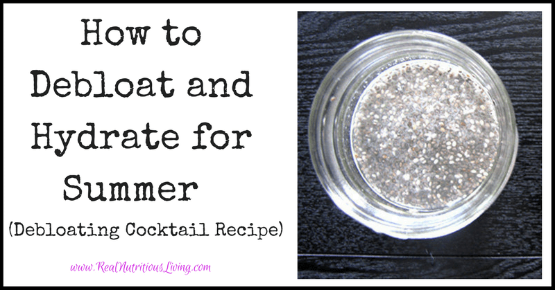 How to Debloat and Hydrate for Summer // realnutritiousliving.com