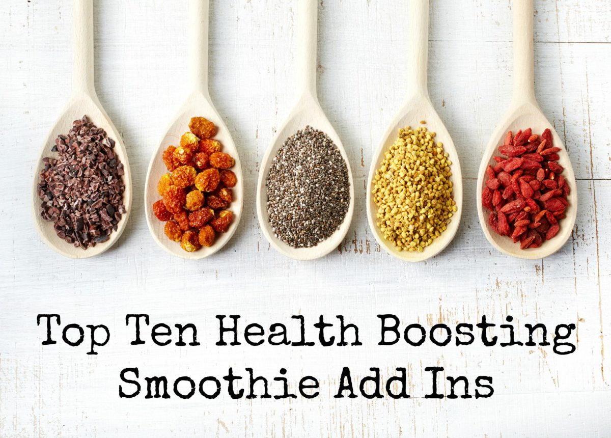 Top Ten Health Boosting Smoothie Add Ins
