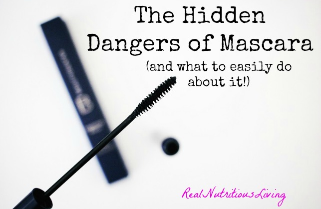 The Hidden Dangers of Mascara (and what to do about it!)