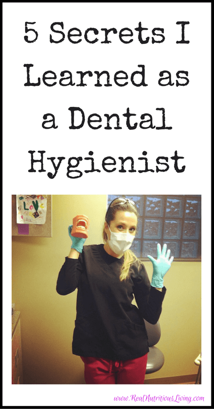 5 Secrets I Learned as a Dental Hygienist // realnutritiousliving.com