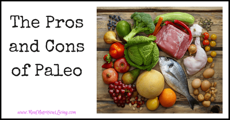 The Pros and Cons of Paleo // realnutritiousliving.com