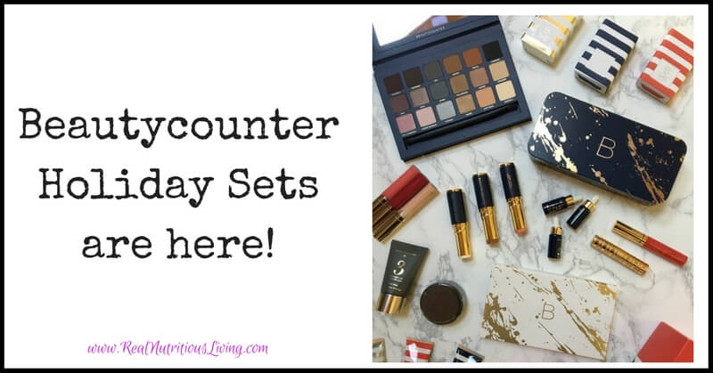 Beautycounter Holiday Sets are here! // realnutritiousliving.com