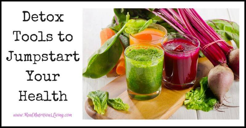 Detox Tools to Jumpstart Your Health