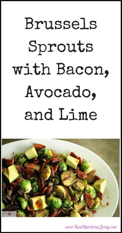 Brussels Sprouts with Bacon, Avocado, and Lime // realnutritiousliving.com