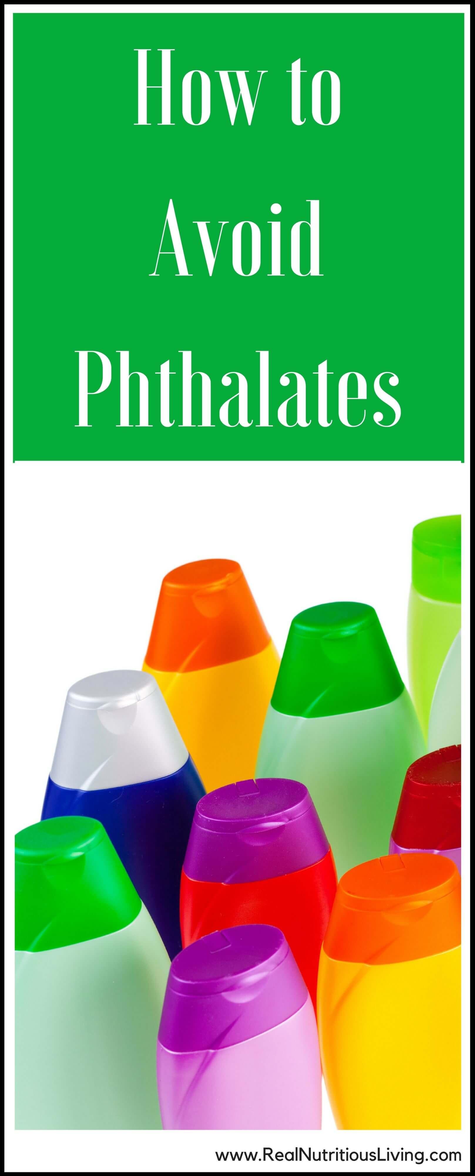 How to Avoid Phthalates // realnutritiousliving.com
