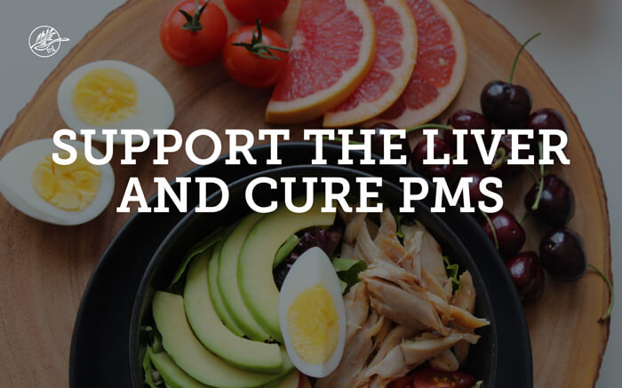 Liver and PMS: How to support your liver and beat PMS