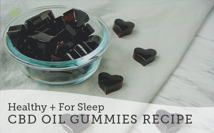 Healthy CBD Oil Gummies Recipe for Sleep