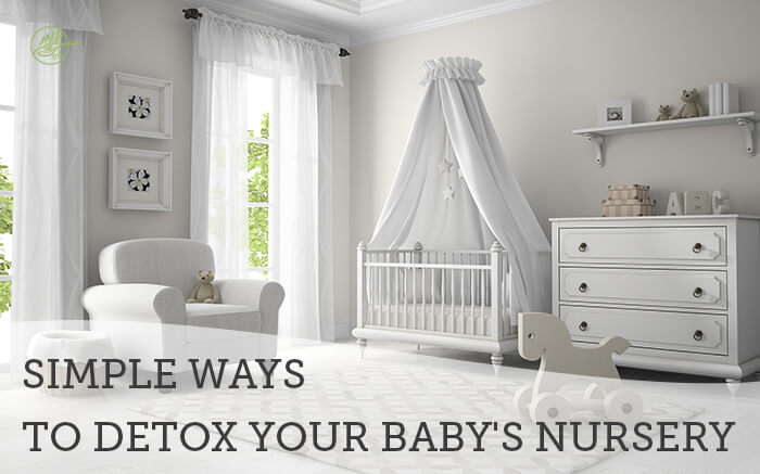 Simple Ways to Detox Your Baby's Nursery